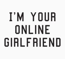 I'm Your Online Girlfriend by BrightDesign
