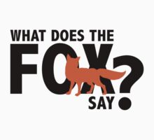 What Does The Fox Say? by BrightDesign