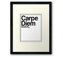Carpe Diem. Framed Print