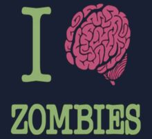 I love Zombies  by Freezer .