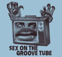 Sex on the Groove Tube. (B Movie) by BungleThreads