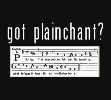 got plainchant? by swankeeper