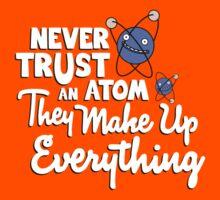 Never trust an atom Kids Clothes