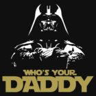 Darth Vader Who's Your Daddy by MaxFantasy