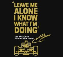 Kimi Raikkonen Leave Me Alone I Know What I'm Doing by MaxFantasy
