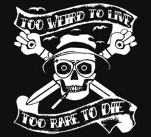Too weird to live.. to rare to die - Hunter S Thompson Skull Parody by tshirtsfunny