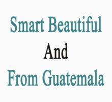 Smart Beautiful And From Guatemala  by supernova23