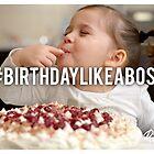 Birthday Like A Boss by DBUtd