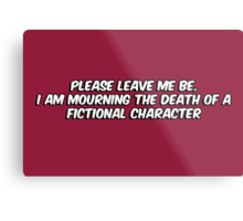 The death of a fictional character Metal Print