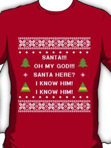 Santa! I know him! T-Shirt