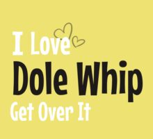 I love Dole Whip by hboyce12