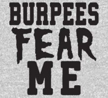 Burpees Fear Me by Fitspire Apparel