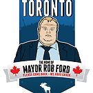 Mayor Rob Ford - Please Come Back, We Have Crack. by beendeleted