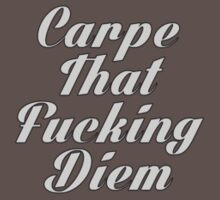 Carpe That F**king Diem - Light Text by CalumCJL