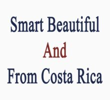 Smart Beautiful And From Costa Rica  by supernova23
