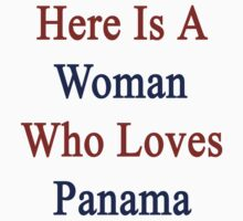 Here Is A Woman Who Loves Panama  by supernova23