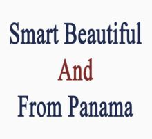 Smart Beautiful And From Panama  by supernova23