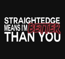 Straightedge Means I'm Better Than You by Declan Black