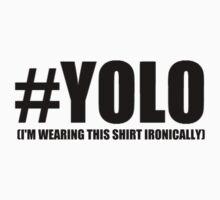 Ironic #YOLO T-Shirt by arrowwood