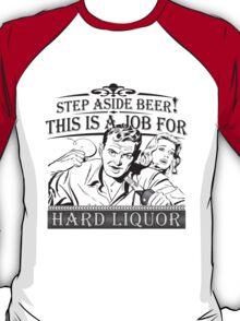 Step Aside Beer T-Shirt