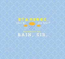 Nothing But The Rain, Sir. by KateMarieT