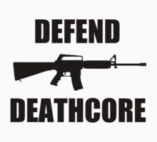 Defend Deathcore by caelanjayce