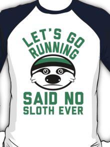 Sloths hate running T-Shirt