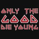 Only the good die young maiden typography by Unai Ileaña