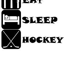 Eat Sleep Hockey by kwg2200