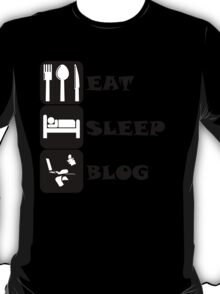 Eat Sleep Blog T-Shirt