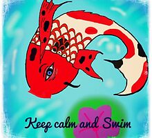 Keep Calm and Swim ! by MeenakshizArt