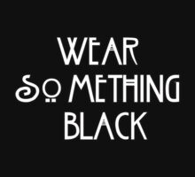 Wear Something...BLACK! by Milk & Coffee