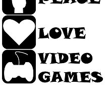 Peace Love Video Games by kwg2200
