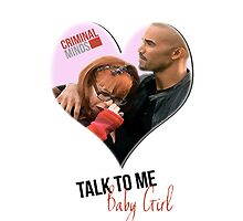 Criminal Minds - Talk To Me Baby Girl by Print Student