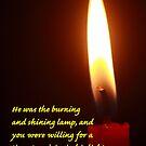 John 5 : 35 NKJV and Flaming Candle by Robert Armendariz