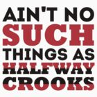 Halfway Crooks by RaykwonTheChef