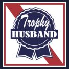 PBR Trophy Husband by BUB THE ZOMBIE