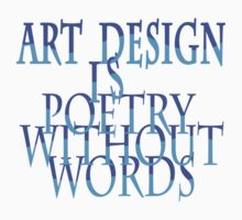 Art Design Is Poetry Without Words #1 by voGue