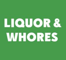 Liquor & Whores by Alsvisions