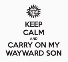 Keep Calm and Carry on My Wayward Son by Rob DelZotto