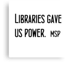 Libraries gave us power - Manic Street Preachers Canvas Print