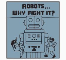 Ugly Americans - Robots ... why fight it! by monkeybrain