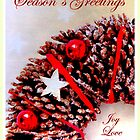Season's Greetings ~ Joy, Love, Peace by ©The Creative  Minds