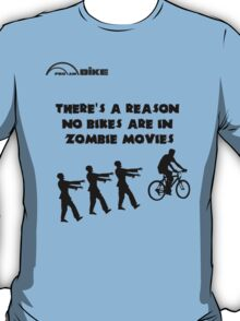 Cycling T Shirt - There's a Reason No Bikes are in Zombie Movies T-Shirt