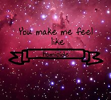 You Make Me Feel Like Homicide by TheRoblet