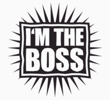 I'm The Boss Logo by Style-O-Mat