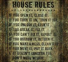 House Rules - read em an weep! no excuses tolerated! by Bruiserstang