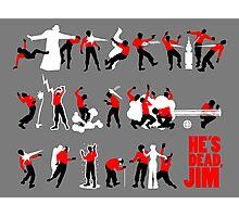He's dead, Jim Photographic Print