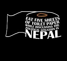 Eat Five Sheets of Toilet Paper While Discussing The Political Situation in Nepal Poster by sparkypchu