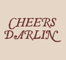 Cheers Darlin by Chewiebacca
